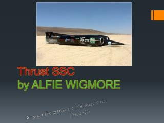 Thrust SSC by ALFIE WIGMORE
