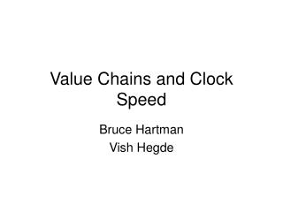 Value Chains and Clock Speed