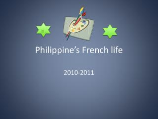 Philippine's French life