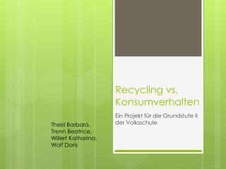 Recycling vs. Konsumverhalten