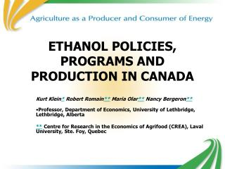 ETHANOL POLICIES, PROGRAMS AND PRODUCTION IN CANADA