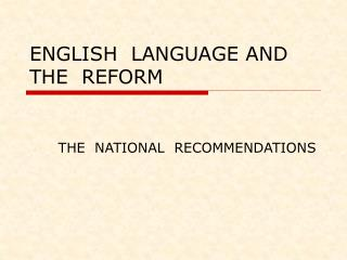 ENGLISH  LANGUAGE AND  THE  REFORM