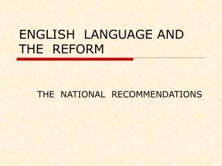 ENGLISH  LANGUAGE AND  THE  REFORM