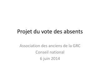 Projet  du vote des absents