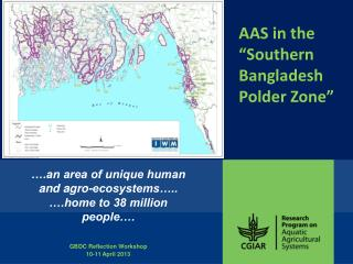 ….an area of unique human and agro-ecosystems….. ….home to 38 million people….