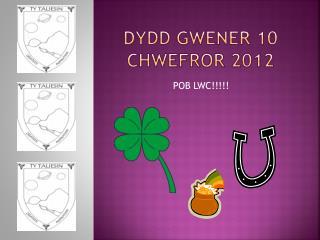 DYDD GWENER 10 Chwefror 2012