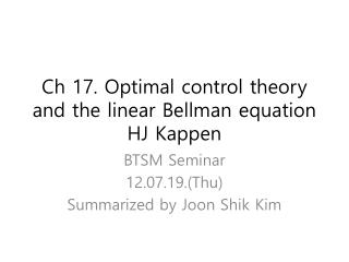 Ch  17. Optimal control theory and the linear Bellman  equation HJ  Kappen