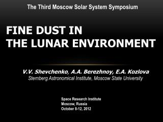FINE DUST IN  THE LUNAR ENVIRONMENT