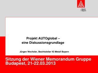 Sitz un g der Wiener Memorandum Gruppe Budapest, 21-22.03.2013