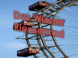 Das  Wiener Riensenrad