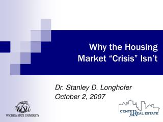 Why the Housing  Market  Crisis  Isn t