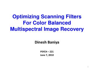 Optimizing Scanning Filters  For Color Balanced Multispectral Image Recovery