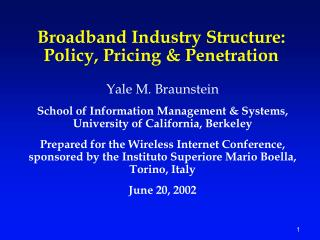 Broadband Industry Structure:  Policy, Pricing  Penetration
