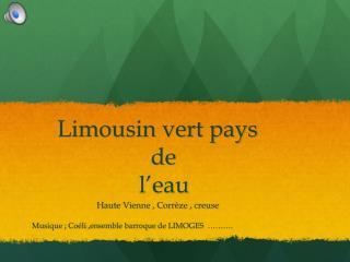 Limousin vert pays                       de                     l'eau