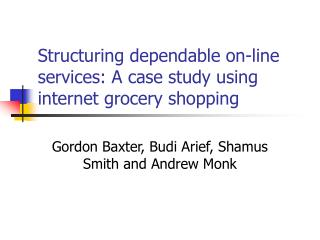 Structuring dependable on-line services: A case study using internet grocery shopping