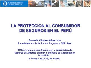 LA PROTECCIÓN AL CONSUMIDOR DE SEGUROS EN EL PERÚ