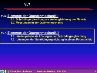 VL6.  Elemente der Quantenmechanik I 6.1.  Schrödingergleichung  als Wellengleichung der Materie