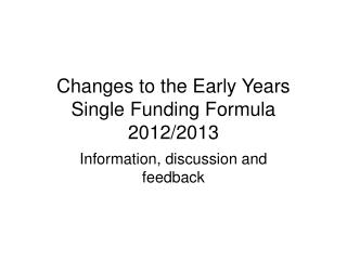 Changes to the Early Years Single Funding Formula 2012/2013