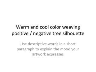 Warm and cool color weaving positive / negative tree silhouette