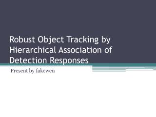 Robust Object Tracking by Hierarchical Association of Detection Responses