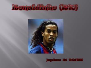 Ronaldinho (R10)