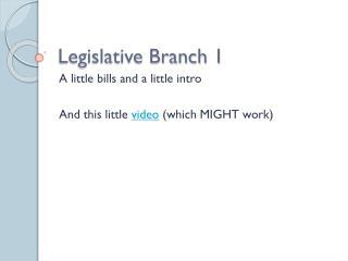 Legislative Branch 1