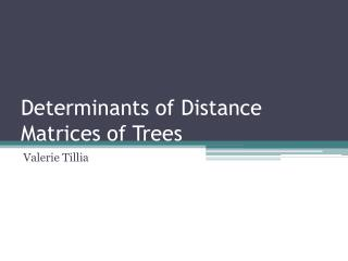 Determinants of Distance Matrices of Trees