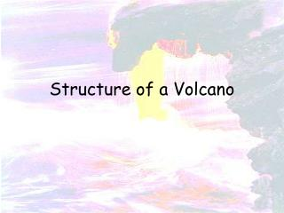 Structure of a Volcano
