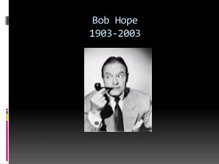 Bob Hope 1903-2003