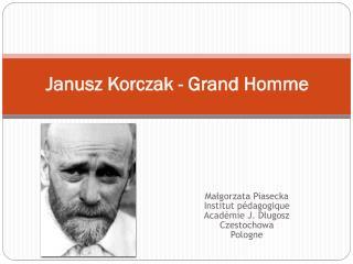 Janusz Korczak  - Grand  H omme