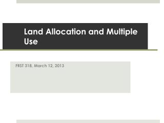 Land Allocation and Multiple Use