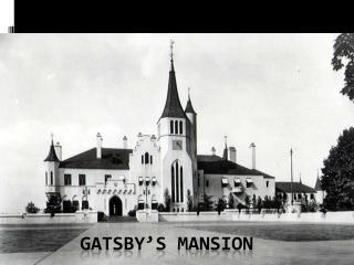 Gatsby's Mansion