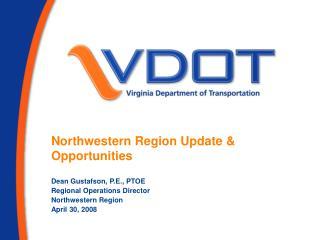 Northwestern Region Update & Opportunities