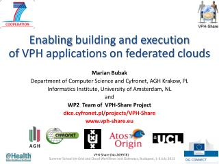 Enabling  building and execution  of  VPH applications on federated clouds  Marian Bubak