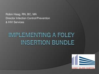 Implementing a Foley Insertion Bundle