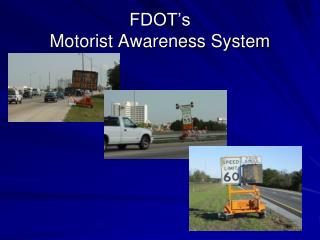 FDOT's  Motorist Awareness System