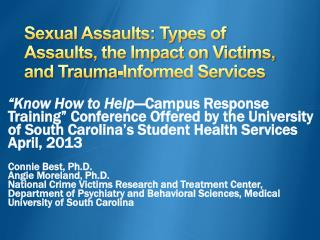 Sexual Assaults: Types of Assaults, the Impact on Victims,  and Trauma-Informed Services