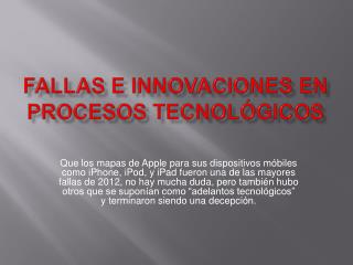 Fallas e innovaciones en procesos tecnológicos