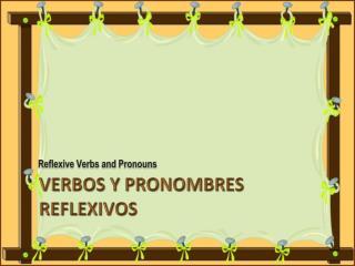 Verbos  y  Pronombres Reflexivos