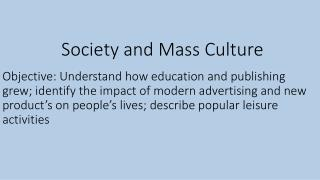 Society and Mass Culture
