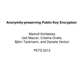Anonymity-preserving Public-Key Encryption