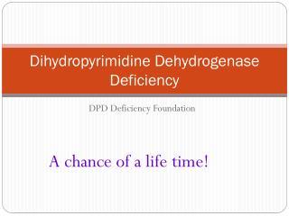 Dihydropyrimidine  Dehydrogenase Deficiency