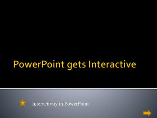 PowerPoint  gets Interactive