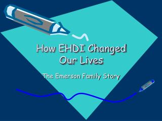 How EHDI Changed Our Lives