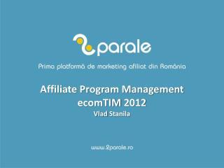 Affiliate Program Management ecomTIM  2012 Vlad Stanila