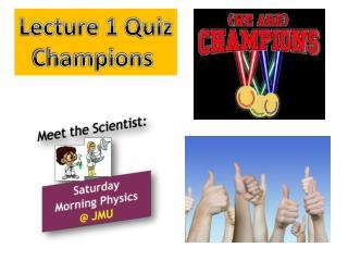 Lecture 1 Quiz Champions