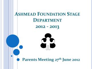 Ashmead  Foundation Stage Department  2012 - 2013