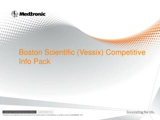 Boston Scientific ( Vessix ) Competitive Info Pack
