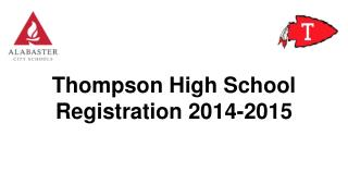 Thompson High School  Registration 2014-2015