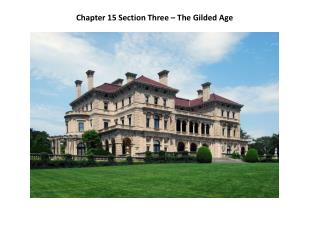 Chapter 15 Section Three – The Gilded Age